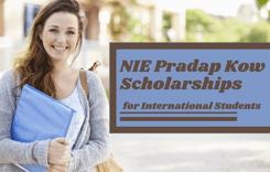 NIE Pradap Kow Scholarships for International Students in Singapore