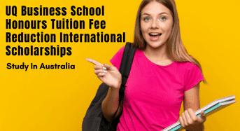UQ Business School Honours Tuition Fee Reduction international awards, Australia