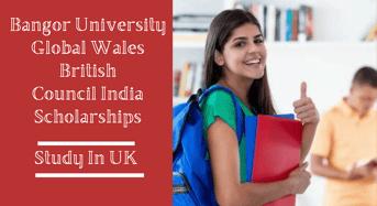 Bangor University Global Wales British Council India Scholarships in UK