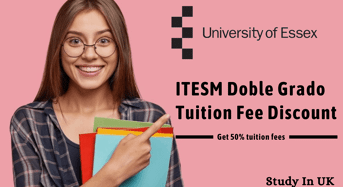 ITESM Doble Grado Tuition Fee Discount for International Students in UK