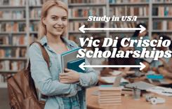 Vic Di Criscio Scholarships in USA