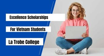 Excellence Scholarships for Vietnam Students at La Trobe College, Australia