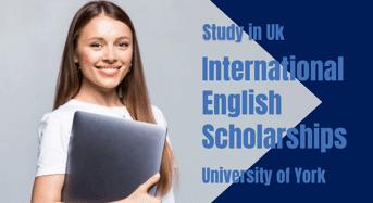 International English Scholarships at University of York, UK
