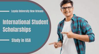 International Student Scholarships at Loyola University New Orleans, USA