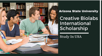 Creative Biolabs International Scholarship at Arizona State University, USA