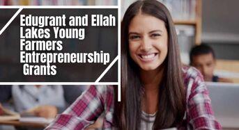 Edugrant and Ellah Lakes Young Farmers Entrepreneurship Grants in Nigeria