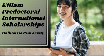 Killam Predoctoral international awards at Dalhousie University, Canada