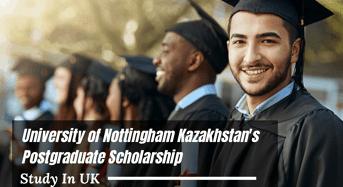 University of Nottingham Kazakhstan's Postgraduate Scholarship in UK