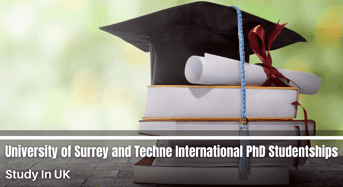 University of Surrey and Techne International PhD Studentships in UK