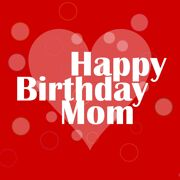 Happy Birthday Mom Greeting 7